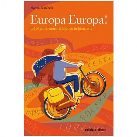 EUROPE EUROPE! From the Mediterranean to the Baltic cycling