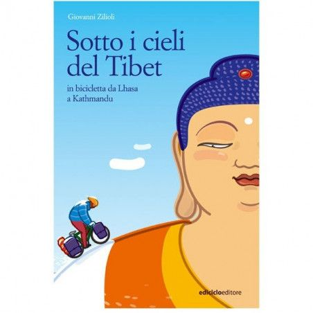 SOTTO I CIELI DEL TIBET, In bicicletta da Lhasa a Kathmandu
