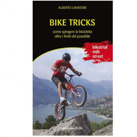 BIKE TRICKS. HOW TO PUSH THE BICYCLE BEYOND THE LIMITS OF THE POSSIBLE