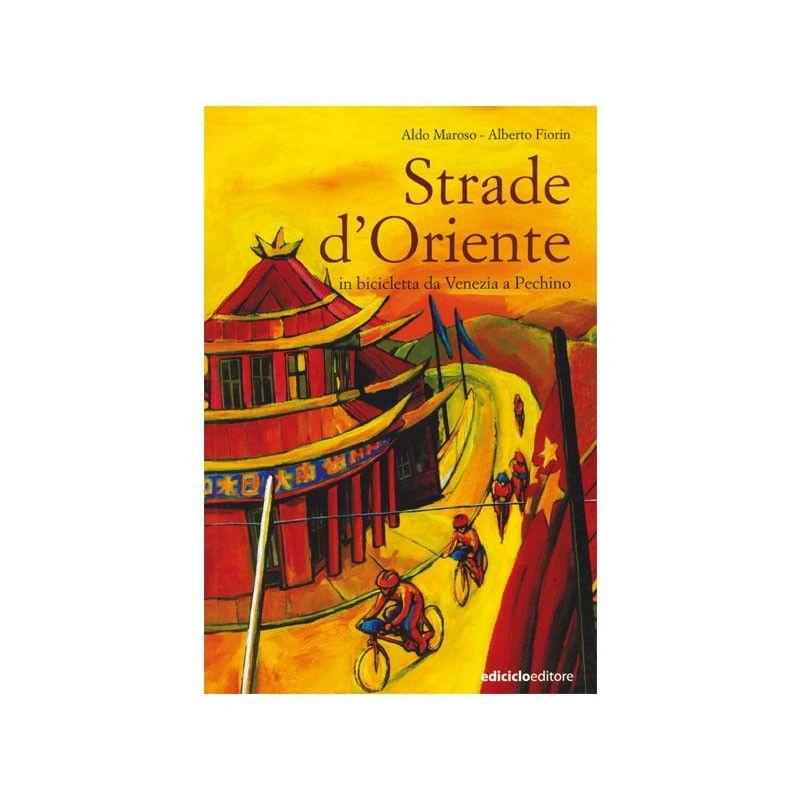 STRADE D'ORIENTE, in bicicletta da Venezia a Pechino