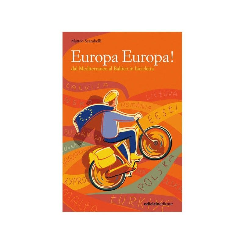 EUROPE EUROPE! From the Mediterranean to the Baltic cycling  - 1